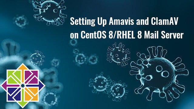 Setting Up Amavis and ClamAV on CentOS 8 RHEL 8 Mail Server
