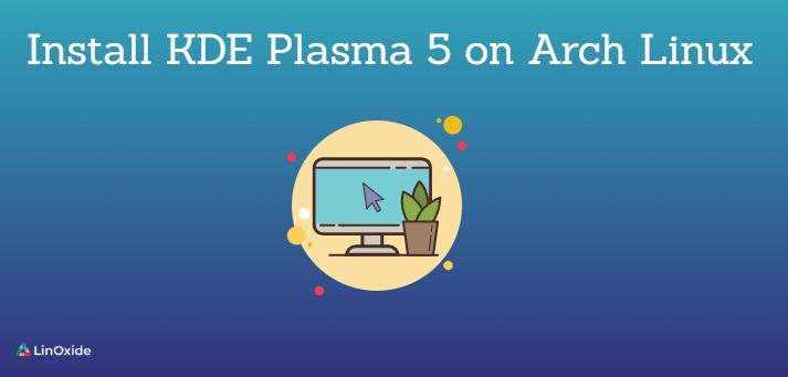 Install kde plasma 5 on Arch Linux
